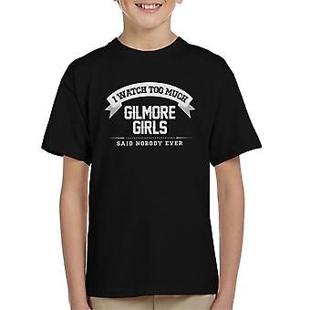 I Watch Too Much Gilmore Girls Said Nobody Ever Kid's T-Shirt
