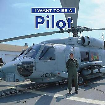 I Want to Be a Pilot by I Want to Be a Pilot - 9780228101000 Book