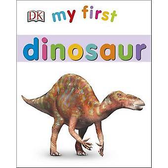 Mi primer dinosaurio por DK - libro 9780241237588