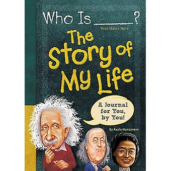 Who is (Your Name Here)? - The Story of My Life by Paula K. Manzanero