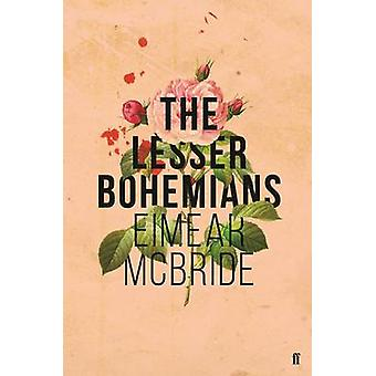 The Lesser Bohemians (Main) by Eimear McBride - 9780571327850 Book