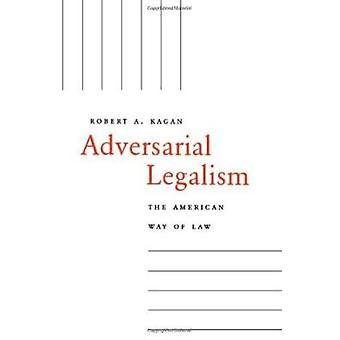 Adversarial Legalism - The American Way of Law by Robert A. Kagan - 97