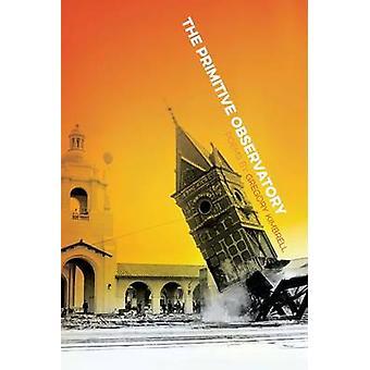 Primitiva observatoriet av Gregory Kimbrell - 9780809334803 bok
