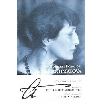 The Complete Poems of Anna Akhmatova (Main) by Anna  Andreevna Akhmat