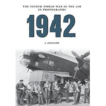 1942 by Louis Archard - 9781445622460 Book