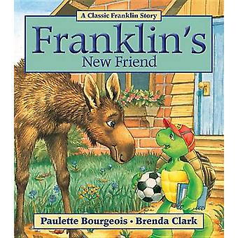Franklin's New Friend by Paulette Bourgeois - Brenda Clark - 97815545