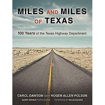 Miles and Miles of Texas - 100 Years of the Texas Highway Department b