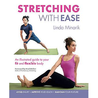 Stretching with Ease - An Illustrated Guide to Your Fit and Flexible B
