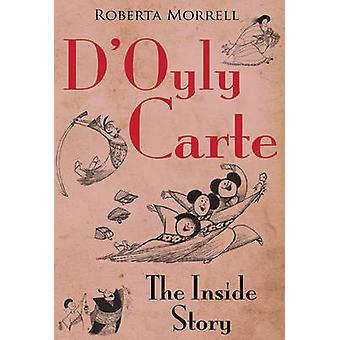 D'Oyly Carte - The Inside Story by Roberta Morrell - 9781785893803 Book