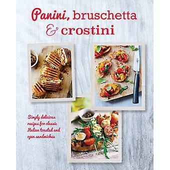 Panini - Bruschetta & Crostini - helt enkelt utsökt recept för Classic