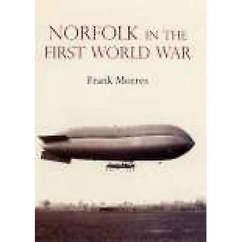 Norfolk in the First World War by Frank Meeres - 9781860772900 Book