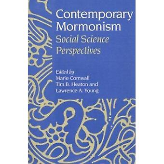 Contemporary Mormonism - Social Science Perspectives by Marie Cornwall