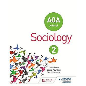 AQA Sociology for A Level - Book 2 by David Bown - Laura Pountney - To