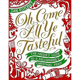 Oh Come All Ye Tasteful by Ian Flitcroft