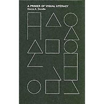 Une amorce de la littératie visuelle par Donis A. Dondis - Book 9780262540292