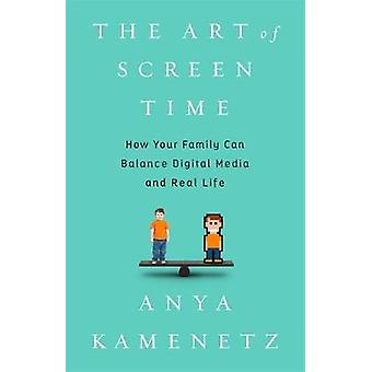 The Art of Screen Time - How Your Family Can Balance Digital Media and