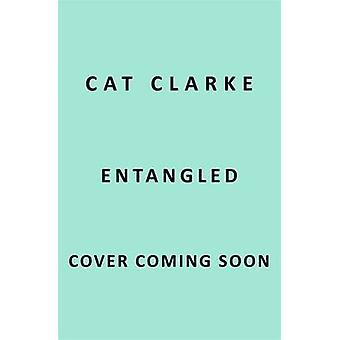 Entangled by Cat Clarke - 9781849163941 Book