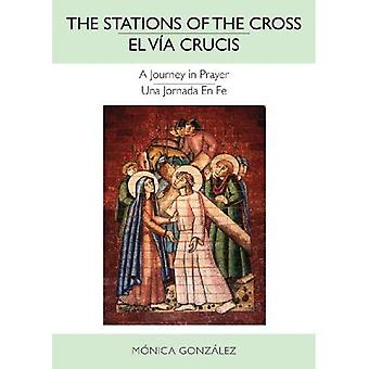 The Stations of the Cross/ El Via Crucis
