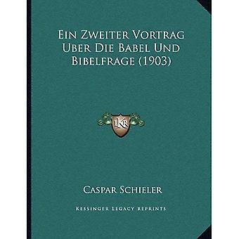 Ein Zweiter Vortrag Uber dø Babel Und Bibelfrage (1903)