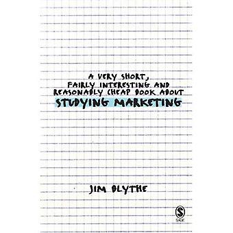 Bardzo krótkie, dość ciekawy i dość tanie książki o studiach marketingowych (bardzo krótkie, dość ciekawe & tanie książki)
