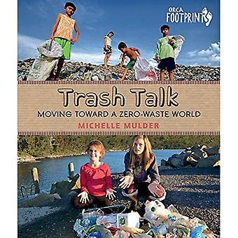 Trash Talk: Moving Toward a Zero-Waste World (Footprints)