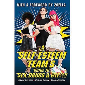 Das Selbstwertgefühl Team Guide, Sex, Drogen und WTFs?!