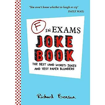 F in Exams Joke Book: The Best (and Worst) Jokes and Test Paper Blunders