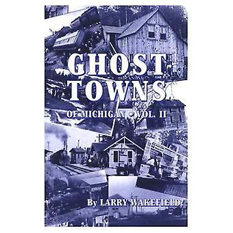 Ghost Towns of Michigan: 2