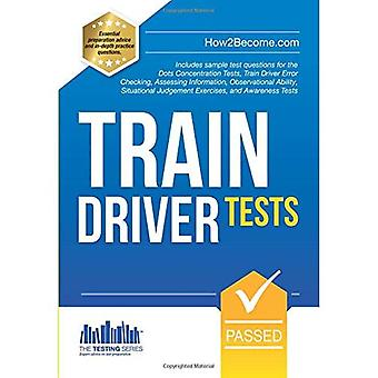 Train Driver Tests 2015: The ULTIMATE Guide for Passing the NEW Trainee Train Driver Selection Tests: Attention, Observational, Ability and Concentration Tests (Testing Series)