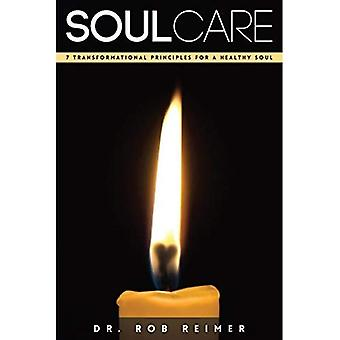 Soul Care: 7 Transformational Principles for a Healthy Soul