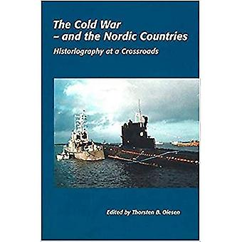 Cold War - and the Nordic Countries: Historiography at a Crossroads