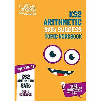 KS2 Maths Arithmetic Age 10-11 SATs Topic Practice Workbook: 2019 tests (Letts� KS2 Practice) (Letts KS2 Practice)