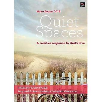 Quiet Spaces May-August 2018: A creative response to God's love (Quiet Spaces)