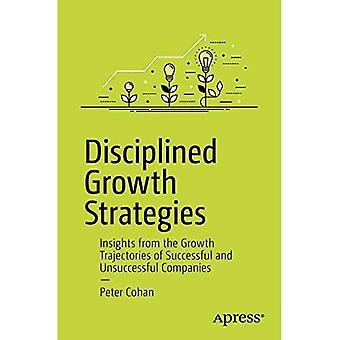 Disziplinierte Wachstumsstrategien: Erkenntnisse aus Wachstum Flugbahnen der erfolgreiche und erfolglose Unternehmen