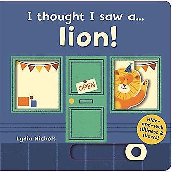 Ich dachte, ich sah eine... Löwe! (Ich dachte, ich sah eine...) [Pappband]