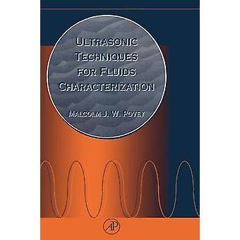 Ultralyd teknikker til væsker karakterisering af Povey & Malcolm J. W.
