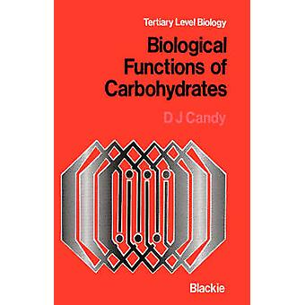 Biological Functions of Carbohydrates by Candy & D. J.