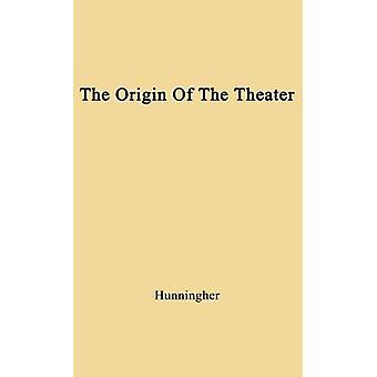 The Origin of the Theater An Essay by Hunningher & Benjamin