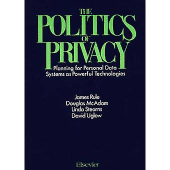 The Politics of Privacy Planning for Personal Data Systems as Powerful Technologies by McAdam & Douglas