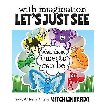 Met fantasie laat gewoon zien wat deze insecten kunnen worden door Linhardt & Mitch