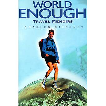 World Enough Travel Memoirs by Stickney & Charles
