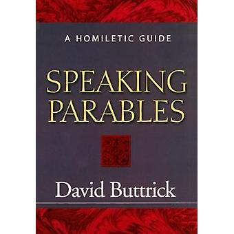 Speaking Parables by Buttrick & David