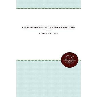 Kenneth Patchen e misticismo americano da Nelson & Raymond