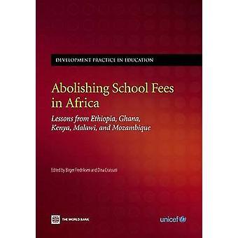Att avskaffa skolavgifter i Afrika lektioner från Etiopien Ghana Kenya Malawi och Moçambique av Birger & Fredriksen
