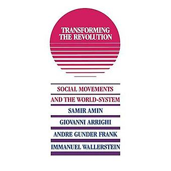 Transforming the Revolution by Wallerstein & Immanuel Maurice