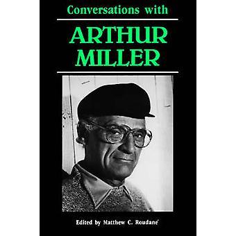 Conversations with Arthur Miller by Roudane & Matthew & C.