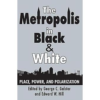 Metropolen i svart-hvitt sted makt og polarisering av Galster & George C.
