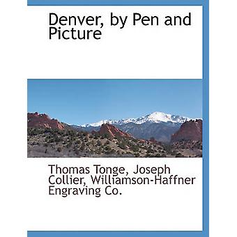 Denver by Pen and Picture by Tonge & Thomas