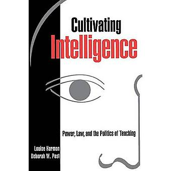 Anbau von Intelligenz Power Law and the Politics of Teaching von Harmon & Louise