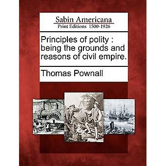 Principles of polity  being the grounds and reasons of civil empire. by Pownall & Thomas